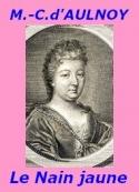 Comtesse d' Aulnoy: Le Nain jaune