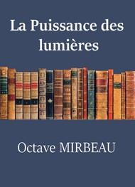 Octave Mirbeau - La Puissance des lumières