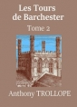 Anthony Trollope: Les Tours de Barchester (Tome 02)