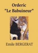 Emile Bergerat: Orderic «Le Babuineur»