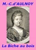 Comtesse d' Aulnoy: La Biche au bois