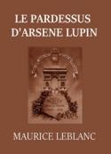 Maurice Leblanc: Le Pardessus d'Arsène Lupin