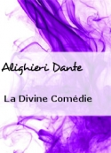 Alighieri Dante : La Divine Comédie