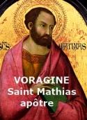Jacques de Voragine: La Légende dorée, Saint Mathias, 24 février