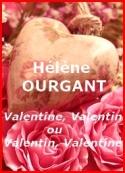 Hélène Ourgant: Valentine, Valentin ou Valentin, Valentine