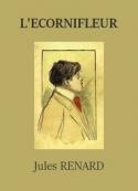 Jules Renard: L'Ecornifleur