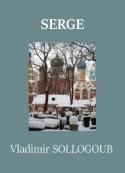 Vladimir alexandrovitch  Sollogoub: Serge