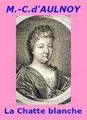 Comtesse d' Aulnoy: La Chatte blanche