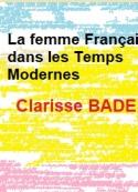Clarisse Bader: La Femme Française dans les Temps Modernes