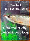 Rachel Decarreau: Chanson du petit bouchon