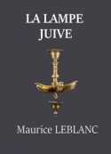 Maurice Leblanc: La Lampe juive