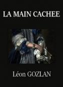 Léon Gozlan: La Main cachée