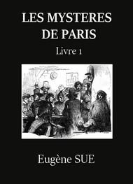 Eugène Sue -  Les Mystères de Paris – Tome 1 (Version 2)
