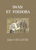 Jules Van gaver: Iwan et Foedora