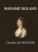 Charles de  Mazade: Madame Roland