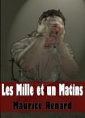 Maurice Renard: Les Mille et un Matins