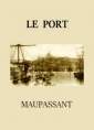 Guy de Maupassant: Le Port