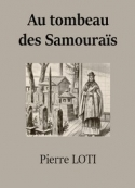Pierre Loti: Au tombeau des Samouraïs