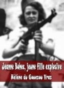Hélène Du gouezou vraz: Jeanne Bohec, jeune fille explosive et plastiqueuse à bicyclette