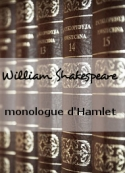 William Shakespeare: monologue d'Hamlet