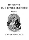 Louvet de couvray: Les Amours du chevalier Faublas (Tome 1)
