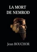 Jean Bouchor: La Mort de Nemrod