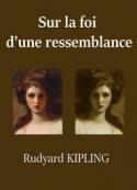 rudyard kipling: Sur la foi d'une ressemblance