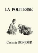 Casimir Bonjour: La Politesse