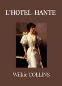 Wilkie Collins: L'Hôtel hanté