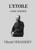 Vikenti  VerasseÏev: VERASSEÏEV, Vikenti – L' Étoile, conte oriental