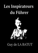 Guy de La batut: Les Inspirateurs du Führer