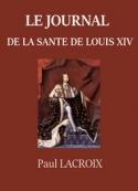 Paul Lacroix: Le Journal de la santé de Louis XIV