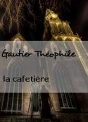 Gautier Théophile: la cafetière