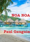 Paul Gauguin: Noa Noa