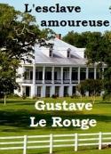 Gustave Le Rouge: L'Esclave amoureuse
