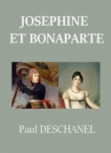 Paul Deschanel: Joséphine et Bonaparte