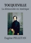 Eugène Pelletan: Tocqueville, la démocratie en Amérique