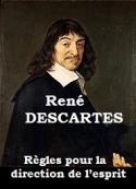 René Descartes: Règles pour la direction de l'esprit