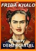Thierry Demercastel: Frida Kahlo
