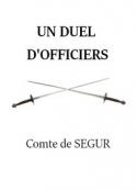 Louis philippe de Segur : Un duel d'officiers