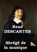 René Descartes: Abrégé de la musique