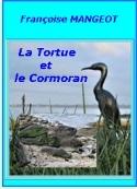 Françoise Mangeot: La Tortue et le Cormoran