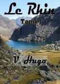 Victor Hugo: Le Rhin, (Lettres à un Ami) Tome I