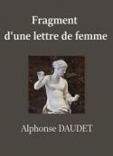 Alphonse Daudet: Fragment d'une lettre de femme