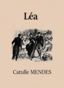 Catulle Mendes : Léa
