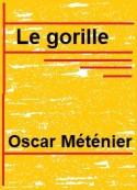 Oscar Méténier: Le Gorille