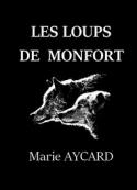 Marie Aycard: Les Loups de Montfort