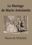 Pierre de Nolhac : Le Mariage de Marie-Antoinette