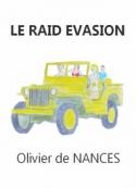 Olivier de Nances: Le Raid Évasion