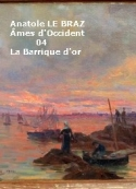 Anatole Le Braz: Âmes d'Occident, 04, La Barrique d'or
